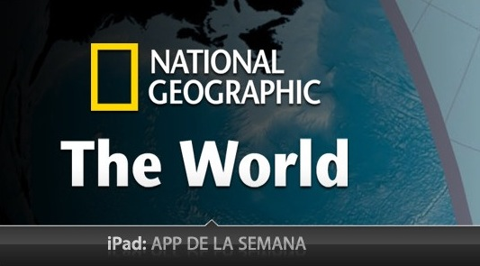 The World by National Geographic, la aplicación de la semana en la App Store